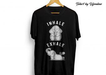 INHALE EXHALE ELEPHANT FUNNY t-shirt design for sale