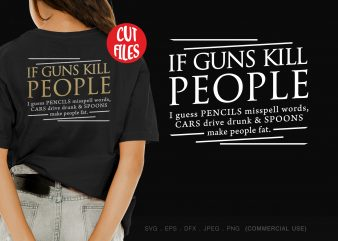 If guns kill people graphic t-shirt design
