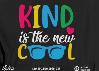 Kind is the New Cool SVG – Stop Bullying – buy t shirt design artwork