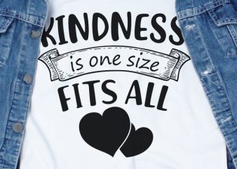 Kindness Is One Size Fits All SVG – Stop Bullying – t shirt design to buy