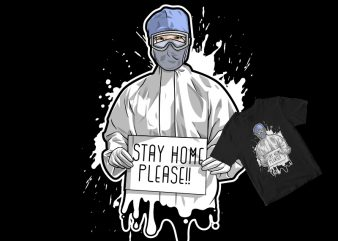 PLEASE STAY HOME FOR US, NURSES HOPE t shirt design to buy