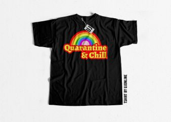 Quarantine & Chill t-shirt design for commercial use