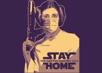 STAY HOME LEILA print ready t shirt design