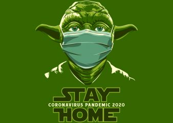 STAY HOME YODA design for t shirt