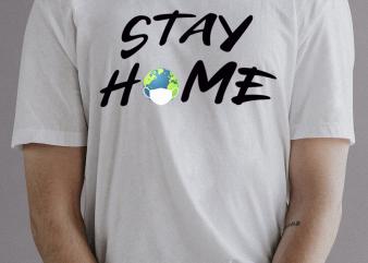 STAY HOME print ready t shirt design