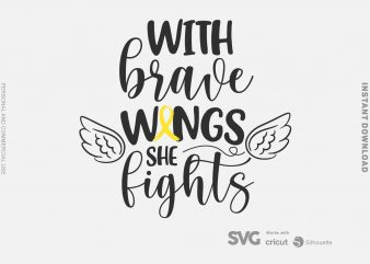 With Brave Wings She Fights Bone Cancer SVG – Cancer – Awareness – t shirt design to buy