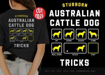 Stabborn australian cattle dog tricks t-shirt design png
