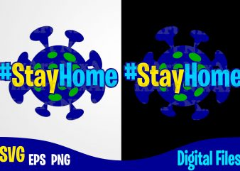 #stayhome, COVID-19, covid, Quarantine, selfisolation, Corona, covid, Funny Corona virus design svg eps, png files for cutting machines and print t shirt designs for sale t-shirt design png