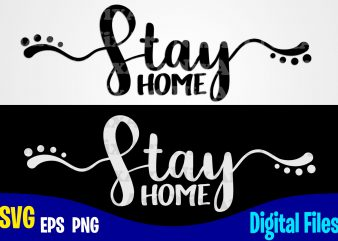 Stay Home, COVID-19, covid, Quarantine, selfisolation, Corona, covid, Funny Corona virus design svg eps, png files for cutting machines and print t shirt designs for sale t-shirt design png