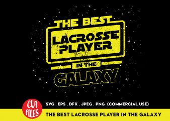 The best lacrosse player in the galaxy t-shirt design for sale