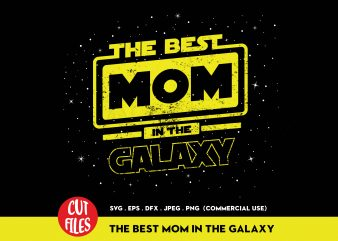 The Best Mom In The Galaxy t-shirt design for commercial use