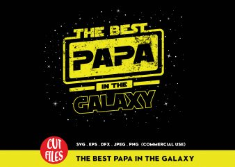 The Best Papa In The Galaxy t-shirt design for commercial use