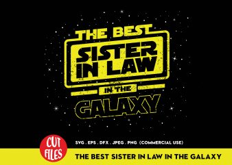 The Best Sister In Law In The Galaxy t-shirt design for commercial use