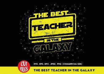 The Best Teacher In The Galaxy buy t shirt design