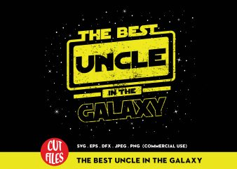 The Best Uncle In The Galaxy buy t shirt design for commercial use