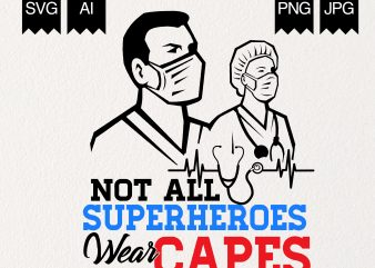 Not All Heroes Wear Capes commercial use t-shirt design