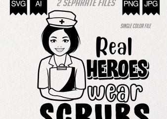 Real heroes wear Scrubs – t-shirt design for sale