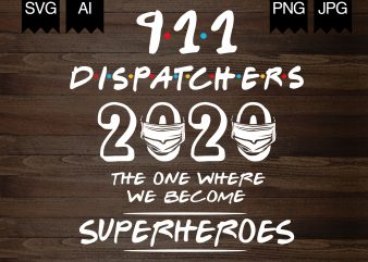 911 Dispatcher 2020 Superheroes – buy t shirt design