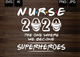 Nurse 2020 Superheroes – t-shirt design for sale