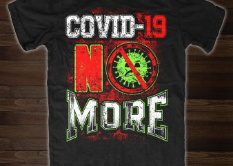 Covid19 No More – t-shirt design for sale
