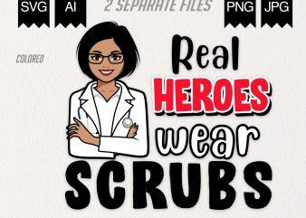 Real Heroes Wear Scrubs buy t shirt design artwork