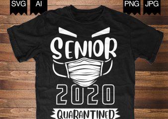 Seniors 2020 #Quarantined buy t shirt design for commercial use