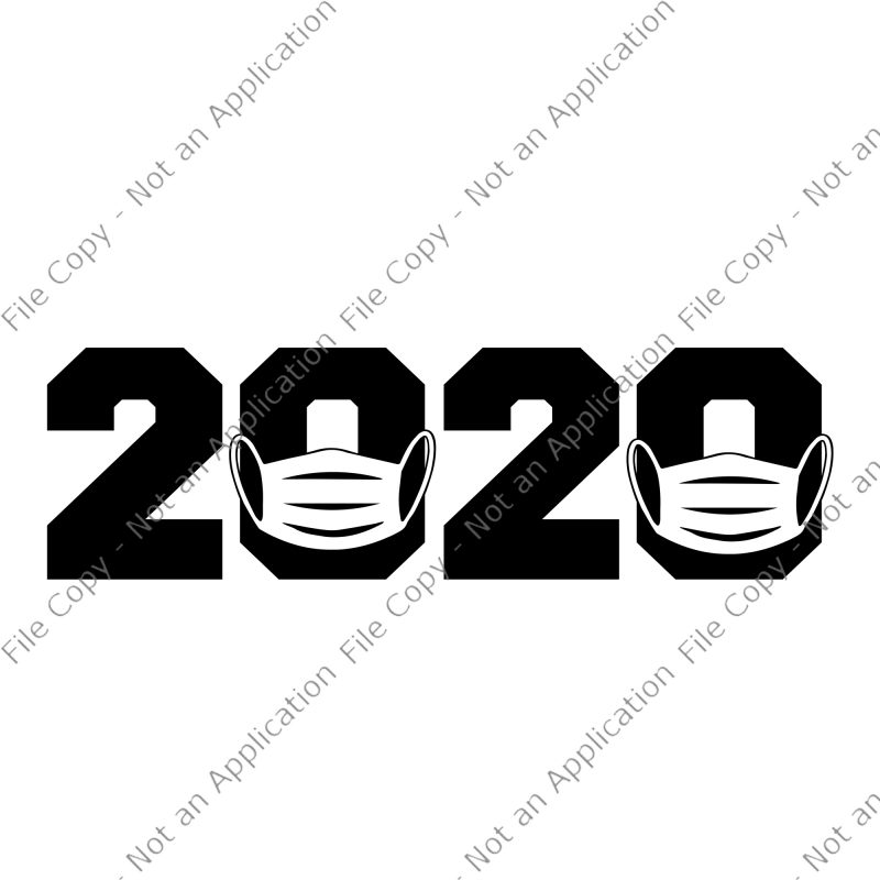 2020 svg, 2020 Quarantine Mask svg, Quarantined svg, Social Distancing svg, Social Distancing buy t shirt design artwork