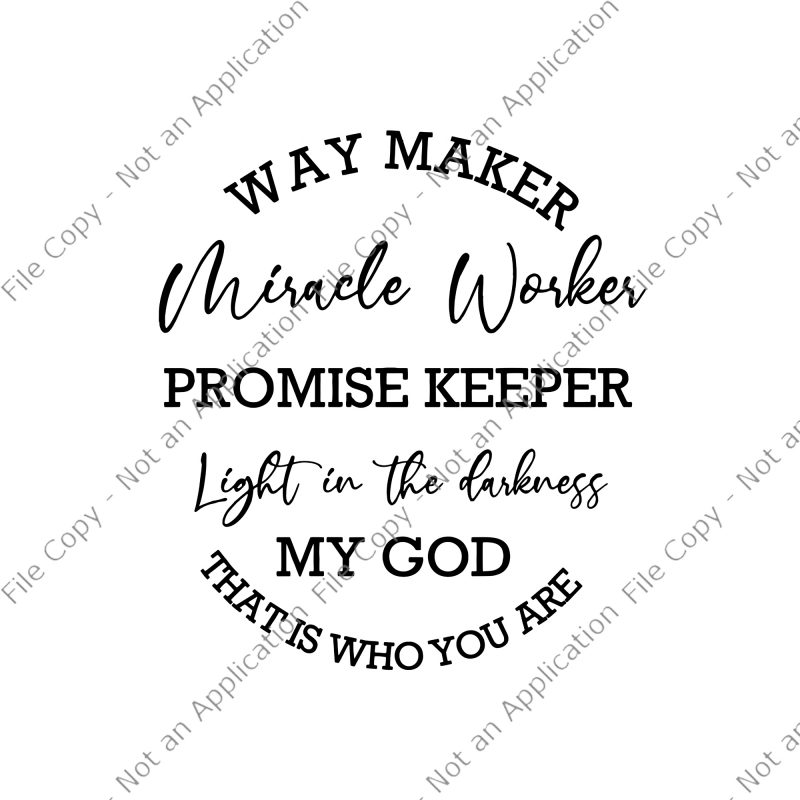 Waymaker Svg Miracle Worker Svg Way Maker Miracle Worker Promise Keeper Light In The Darknes Svg
