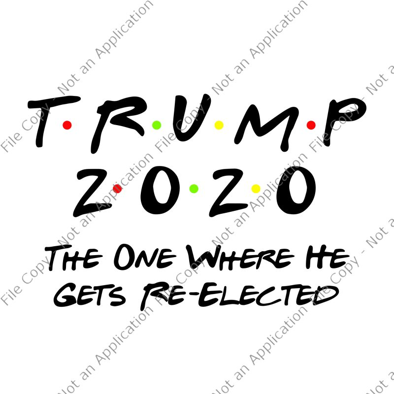 Trump 2020 Svg Trump 2020 The One Where He Gets Re Elected Trump 2020 Quarantined Quarantined 2020 Svg Trump Toilet Paper Mask Svg Buy T Shirt Design Buy T Shirt Designs
