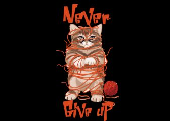 never give up commercial use t-shirt design
