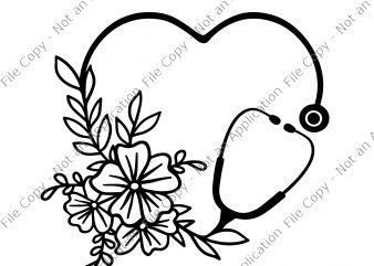 Floral Stethoscope SVG, Nurse SVG, Nursing SVG, Floral Stethoscope PNG, Floral Stethoscope, Nurse 2020, Nurse design buy t shirt design for commercial use