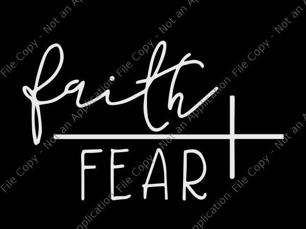 Faith Over Fear PNG
