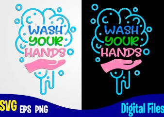 Wash your hands, Soap, Hand, Corona, covid, Funny Corona virus design svg eps, png files for cutting machines and print t shirt designs for sale t-shirt design png