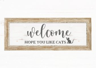Welcome Hope You Like Cats t shirt design to buy
