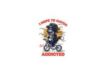 I hope to catch, cat addicted Vector t shirt design