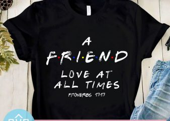 A Friend Love at All Time Proverbs 17 17 SVG, Corona SVG graphic t-shirt design