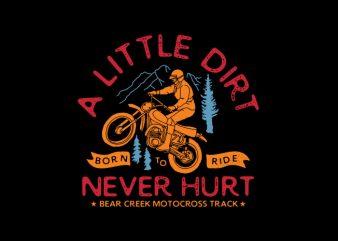 a little dirt never hurt t shirt design template