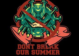dont break our summer tshirt design