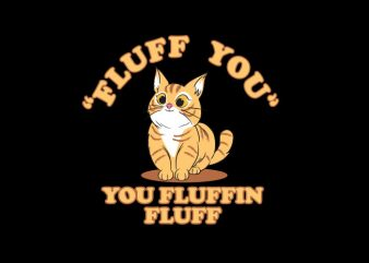 fluff you shirt design png