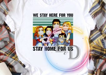 We Stay Here For You Stay Home For Us Nurses Vintage buy t shirt design for commercial use