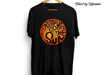 Here comes the sun t shirt design for purchase