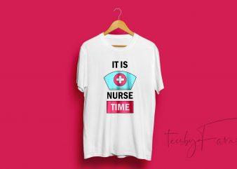 It is nurse time Simple t shirt design