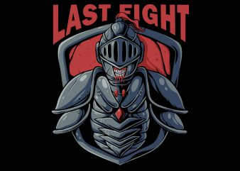 last fight design for t shirt