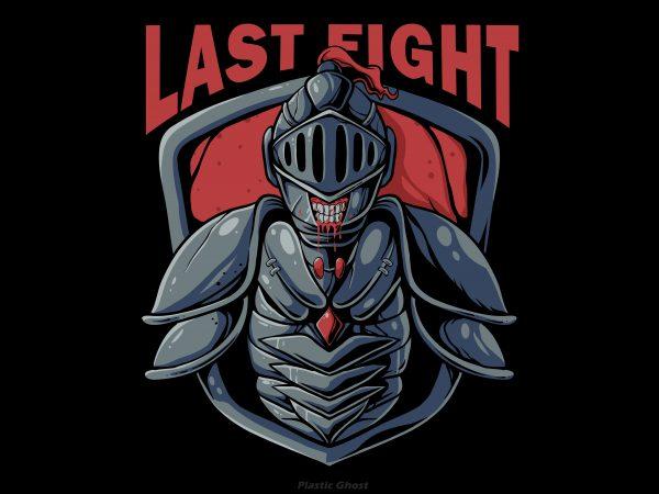 last fight design for t shirt
