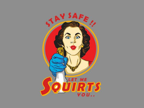 let me squirts you t shirt design template