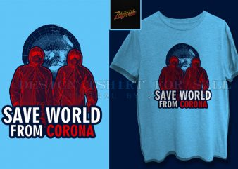 ( 3 variation ) save world from corona tshirt design for sale ready to print, trend 2020, viral