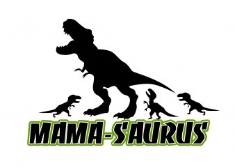 mama saurus buy t shirt design for commercial use