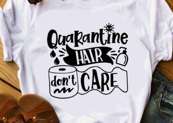 Quarantine Hair Don't Care, Coronavirus, EPS SVG PNG DXF digital downlaod print ready t shirt design