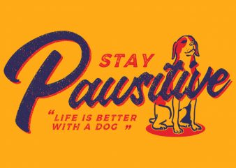 stay pawsitive t-shirt design for sale