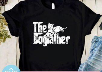 The Dogfather SVG, Pitbull SVG, The Godfather SVG, Animals SVG t shirt design for sale